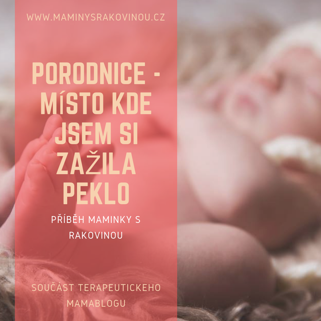 Porodnice – místo kde jsme si zažila peklo