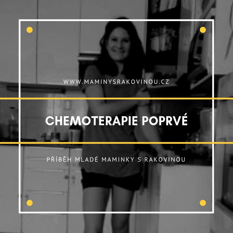 Chemoterapie poprvé
